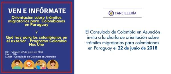 El Consulado de Colombia en Asunción invita a la charla de orientación sobre trámites migratorios para colombianos en Paraguay el 22 de junio de 2018