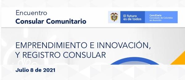 """El Consulado de Colombia en Asunción invita al Encuentro Consular Comunitario """"Emprendimiento e Innovación, y Registro Consular"""" a realizarse el 8 de julio"""